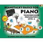 Beanstalk's Basics for Piano Technique Book Preparatory Level A