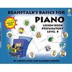 Beanstalk's Basics for Piano Lesson Book Preparatory Level B