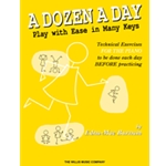 A Dozen A Day Play With Ease In Many Keys