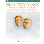 Broadway Songs for Classical Players Trumpet in B-Flat and Piano /Audio Access