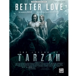 Better Love (from The Legend of Tarzan) Piano/Vocal/Guitar