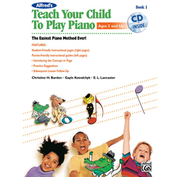Alfred's Teach Your Child to Play Piano, Book 1