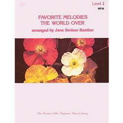 Bastien Favorite Melodies The World Over, Level 2