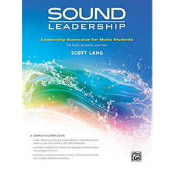 Alfred Sound Leadership Leadership Training Curriculum for Music Students